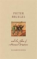 Pieter Bruegel and the Idea of Human Nature - Honig, Elizabeth Alice