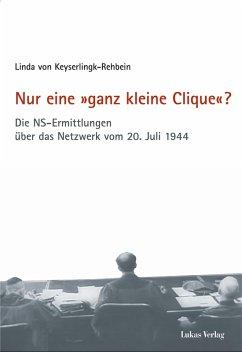 Nur eine »ganz kleine Clique«? (eBook, PDF) - Keyserlingk-Rehbein, Linda von