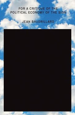 For a Critique of the Political Economy of the Sign - Baudrillard, Jean