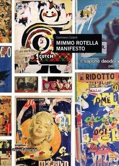Mimmo Rotella: Manifesto
