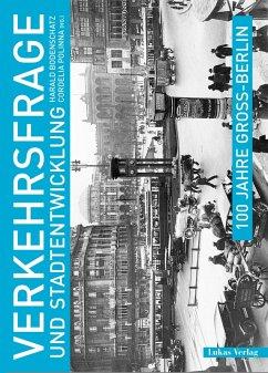 100 Jahre Groß-Berlin / Verkehrsfrage und Stadtentwicklung (eBook, PDF)