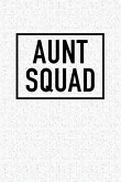 Aunt Squad: A 6x9 Inch Matte Softcover Notebook Journal with 120 Blank Lined Pages and a Family Tribe Cover Slogan