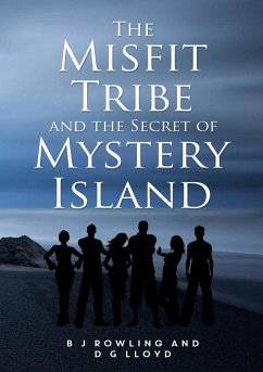 The Misfit Tribe and the Secret of Mystery Island - Rowling, B. J.; Lloyd, D.G.