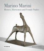 Marino Marini: Horses, Horsemen and Female Nudes