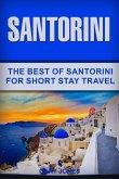 Santorini: The Best of Santorini for Short Stay Travel