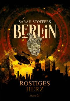 Berlin: Rostiges Herz (Band 1) (eBook, ePUB) - Stoffers, Sarah