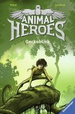 Geckoblick / Animal Heroes Bd.3 (Mängelexemplar)
