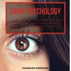 Dark Psychology How to Analyze People - Speed Reading People through the Body Language Secrets of Liars and Techniques to Influence Anyone Using Manipulation Techniques and Persuasion Dark NLP (eBook, ePUB)