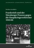 Frankreich und der Nürnberger Prozess gegen die Hauptkriegsverbrecher 1945/46