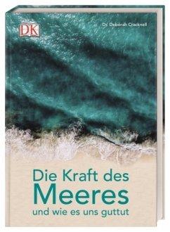 Die Kraft des Meeres und wie es uns guttut - Cracknell, Deborah