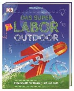 Das Superlabor Outdoor - Winston, Robert