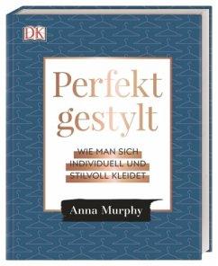 Perfekt gestylt - Murphy, Anna