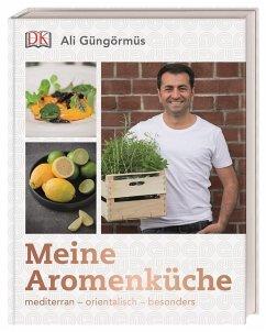 Meine Aromenküche - Güngörmüs, Ali