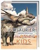 Dinosaurier und andere Tiere der Urzeit für clevere Kids / Wissen für clevere Kids Bd.9