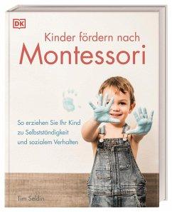 Kinder fördern nach Montessori - Seldin, Tim