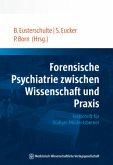 Forensische Psychiatrie zwischen Wissenschaft und Praxis