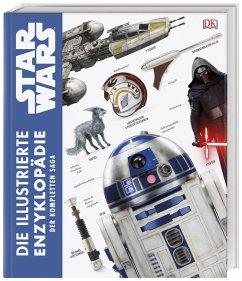 Star Wars(TM) Die illustrierte Enzyklopädie der kompletten Saga - Luceno, James; Reynolds, David West; Windham, Ryder; Fry, James; Hidalgo, Pablo