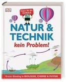 Natur & Technik - kein Problem!