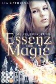 Die Feuerprüfung / Essenz der Magie Bd.2