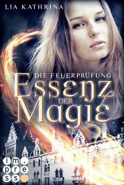 Die Feuerprüfung / Essenz der Magie Bd.2 - Kathrina, Lia