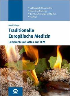 Traditionelle Europäische Medizin - Mayer, Arnold