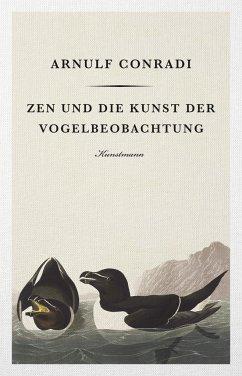 Zen und die Kunst der Vogelbeobachtung - Conradi, Arnulf