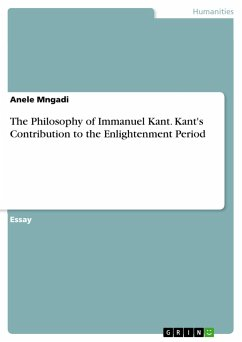 The Philosophy of Immanuel Kant. Kant's Contribution to the Enlightenment Period