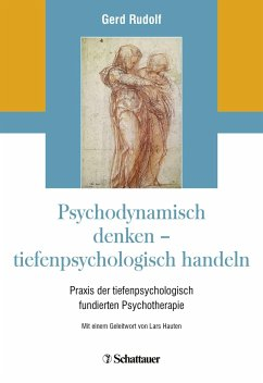 Psychodynamisch denken - tiefenpsychologisch handeln - Rudolf, Gerd