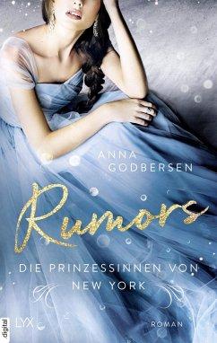 Rumors / Die Prinzessinnen von New York Bd.2 (eBook, ePUB) - Godbersen, Anna