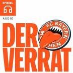 Der Verrat: Bayern München und die Football Leaks (MP3-Download)