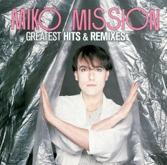 Greatest Hits & Remixes - Mission,Miko