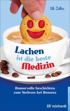 Lachen ist die beste Medizin (eBook, ePUB) - Zeller, Uli