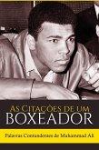 As Citações de um Boxeador: Palavras Contundentes de Muhammad Ali (eBook, ePUB)