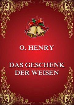 Das Geschenk der Weisen (eBook, ePUB) - Henry, O.