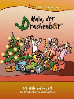 Malo der Drachenbär - Die Welt steht still (eBook, ePUB) - Kästle, Markus; Schulz, Marco