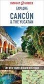 Insight Guides Explore Cancun & the Yucatan (Travel Guide eBook) (eBook, ePUB)