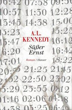 Süßer Ernst (eBook, ePUB) - Kennedy, A. L.