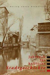Jahrbuch für hallische Stadtgeschichte 2018