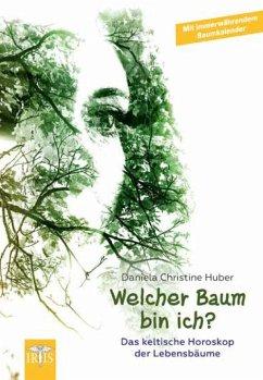 Welcher Baum bin ich? - Huber, Daniela Christine