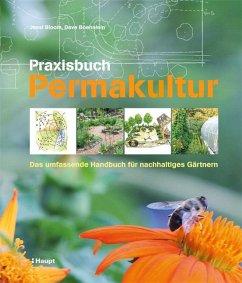 Praxisbuch Permakultur - Bloom, Jessi; Boehnlein, Dave