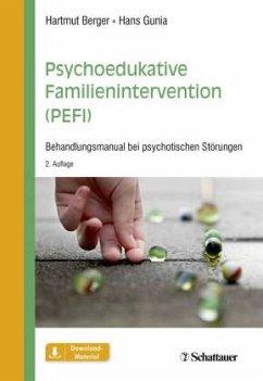 Psychoedukative Familienintervention (PEFI) - Berger, Hartmut; Gunia, Hans