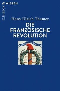 Die Französische Revolution - Thamer, Hans-Ulrich
