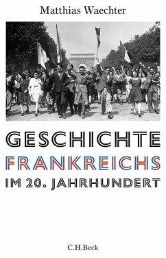 Geschichte Frankreichs im 20. Jahrhundert - Waechter, Matthias