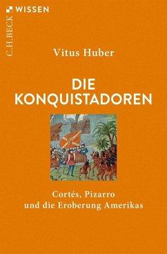 Die Konquistadoren - Huber, Vitus
