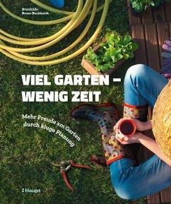 Viel Garten - wenig Zeit - Bross-Burkhardt, Brunhilde