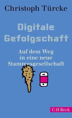 Digitale Gefolgschaft - Türcke, Christoph
