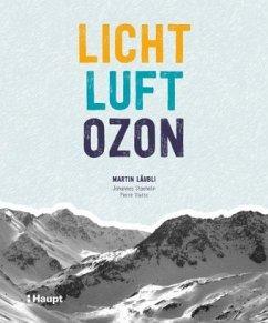 Licht, Luft, Ozon - Läubli, Martin