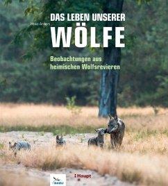 Das Leben unserer Wölfe - Anders, Heiko