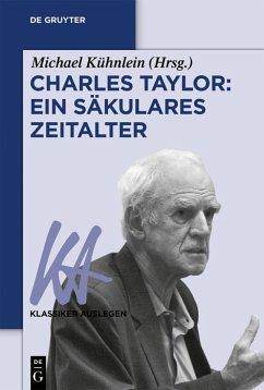 Charles Taylor: Ein säkulares Zeitalter (eBook, ePUB)