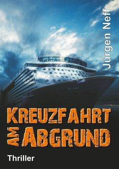 Kreuzfahrt am Abgrund - Neff, Jürgen
